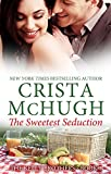 The Sweetest Seduction (The Kelly Brothers Book 1)