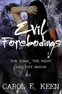 Evil Forebodings: For Some, The Fight Has Just Begun. by [Keen, Carol E., Keen, Carol E .]