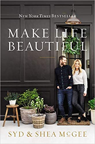 'Make Life Beautiful' by Studio McGee
