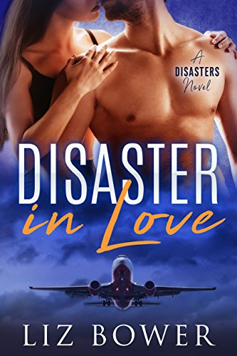 Disaster in Love (A Delicious Contemporary Romance) by [Bower, Liz]