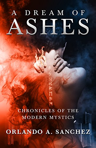 A Dream of Ashes: An Ava James Mystery (Chronicles of the Modern Mystics Book 1) by [Sanchez, Orlando A.]