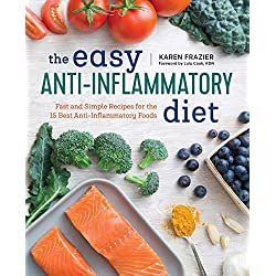 The Easy Anti Inflammatory Diet: Fast and Simple Recipes for the 15 Best Anti-Inflammatory Foods