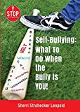 Self-Bullying: What to do when the bully is YOU!