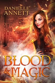 The Blood and Magic Series: Books 1-3: Cursed by Fire, Kissed by Fire, Burned by Fire by [Annett, Danielle]