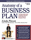 Anatomy of a Business Plan: The Step-by-Step Guide to Building a Business