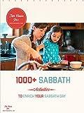 1000 Activities to Enrich Your Sabbath Day: LDS Sabbath Resource (1000+ Book 1)