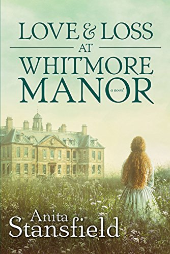 Love and Loss at Whitmore Manor by [Stansfield, Anita]