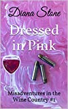 Dressed in Pink: Misadventures in the Wine Country #1