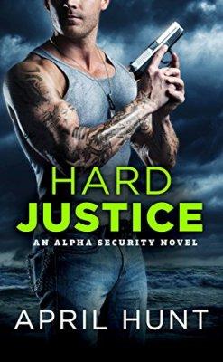 Hard Justice (Alpha Security) by [Hunt, April]