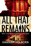 All That Remains (A Missing and Exploited Suspense Novel Book 1)