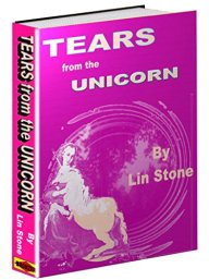 Tears from the UNICORN: Every tear shall be a diamond. by [Stone, Lin]