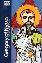 Gregory of Nyssa: The Life of Moses (Classics of Western Spirituality):  Gregory of Nyssa, Abraham Malherbe, Everett Ferguson, John Meyendorff:  9780809121120: Amazon.com: Books