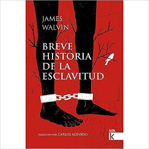Breve historia de la esclavitud de James Walvin