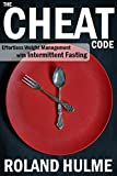 The Cheat Code: Effortless Weight Management with Intermittent Fasting / Intermittent Fasting for Weight Loss