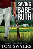 Saving Babe Ruth (Prequel to the Lawyer David Thompson Series)