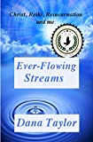 Ever-Flowing Streams: Christ, Reiki, Reincarnation and Me (Supernal Living Book 1)