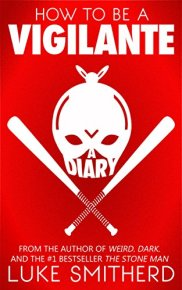 book reviews How To Be A Vigilante: A Diary by [Smitherd, Luke]