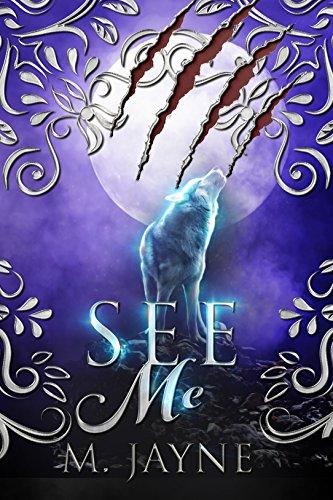 See Me (The Novus Pack Series Book 1) by [Jayne, M.]