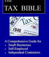 The Tax Bible: A Comprehensive Guide for Small Businesses, Self-Employed and Independent Contracors
