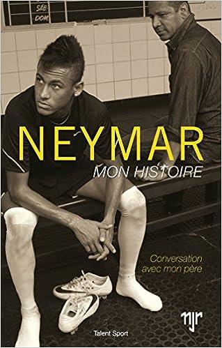 Neymar, mon histoire - conversationsavec mon père