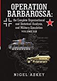 Operation Barbarossa: the Complete Organisational and Statistical Analysis, and Military Simulation Volume IIA