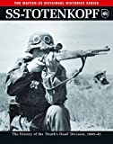 SS-Totenkopf: The History of the 'Death's Head' Division, 1940-45 (Waffen-SS Divisional Histories)