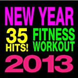 35 Hits! Fitness & Workout - New Year 2013 [Clean]