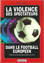 La violence des spectateurs dans le football européen