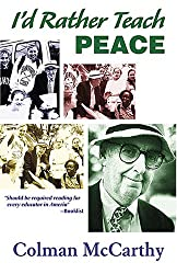 Colman McCarthy - I'd Rather Teach Peace