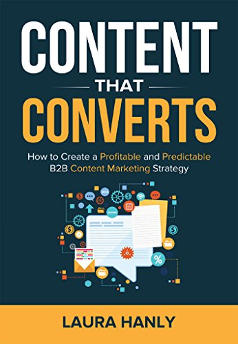 Image result for Content That Converts: How To Build A Profitable and Predictable B2B Content Marketing Strategy 1st Edition