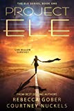 Project ELE (The ELE Series Book 1)