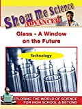 Science Technology - Glass A Window on the Future