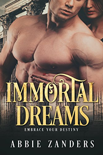 Immortal Dreams by Abbie Zanders