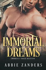 Immortal Dreams by Abbie Zanders