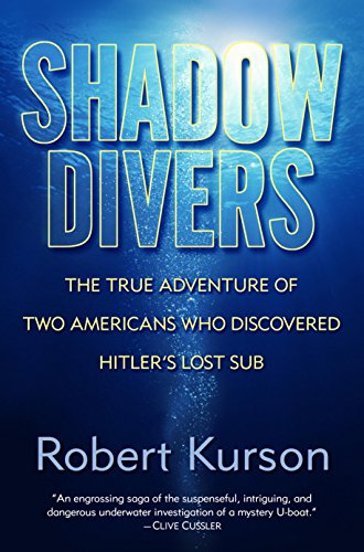 Shadow Divers: The True Adventure of Two...