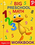 Big Preschool Math Workbook Ages 2-4: Preschool Numbers Workbook and Math Activity Book with Number Tracing, Counting, Matching and Color by Number Activities (Preschool Activity Books)