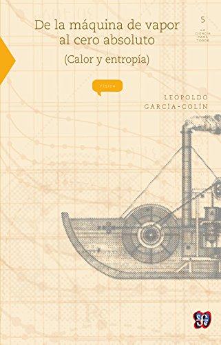 De la máquina de vapor al cero absoluto (calor y entropía) (Ciencia nº 5)