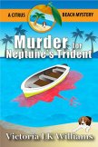 Murder For Neptune's Trident...A Citrus Beach Mystery (Citrus Beach Mysteries Book 1) by [Williams, Victoria LK]