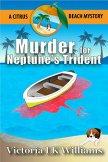 Murder For Neptune's Trident...A Citrus Beach Mystery (Citrus Beach Mysteries Book 1) by [Williams, Victoria LK]
