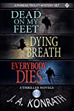 Phineas Troutt Series - Three Thriller Novels (Dead On My Feet #1, Dying Breath #2, Everybody Dies #3)