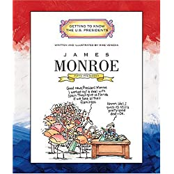 James Monroe: Fifth President, 1817-1825 (Getting to Know the US Presidents)