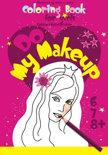 Coloring Book For Girls Fashion Makeup Hair Coloring Fun For Girls 6 7 8 Volume 1 Lance Publishing Studio