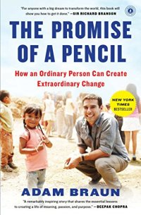 The Promise of a Pencil: How an Ordinary Person Can Create Extraordinary Change by [Braun, Adam]