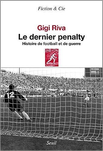 Le Dernier Pénalty. Histoire de football et de guerre Couverture du livre