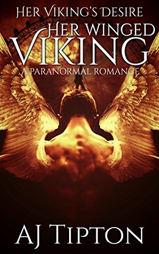 Her Winged Viking: A Paranormal Romance (Her Viking's Desire Book 3) by [Tipton, AJ]