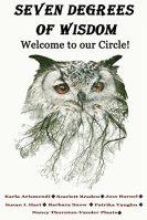 Seven Degrees Of Wisdom: Welcome To Our Circle by [Burnel, Joss, Braden, Scarlett, Snow, Barbara, Arismendi, Karla, Hart, Susan L., Thornton-Vander Plaats, Nancy, Vaughn, Patrika]