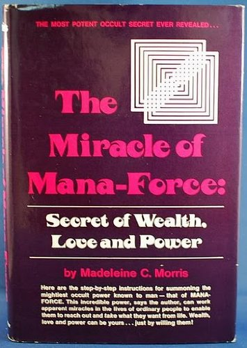 The Miracle of Mana-Force