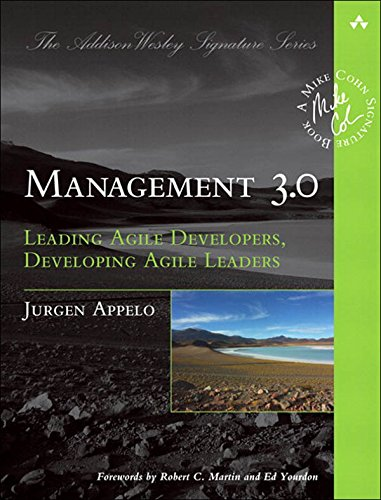 Management 3.0: Leading Agile Developers, Developing Agile Leaders (Addison-Wesley Signature Series (Cohn)) (English Edition)