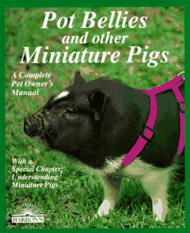 Pot-Bellies-and-Other-Miniature-Pigs-Complete-Pet-Owners-Manuals-Paperback--October-22-1992