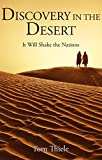 Discovery in the Desert: It Will Shake the Nations (The Discovery Series Book 1)